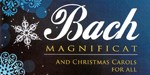 Bach 'Magnificat', and Carols for All